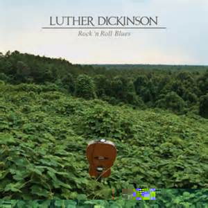 luther Dickinson Rock' n roll blues.jpg