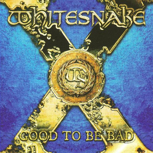 whitesnake%20good%20to%20be%20bad.jpg%20ok%20ok.jpg